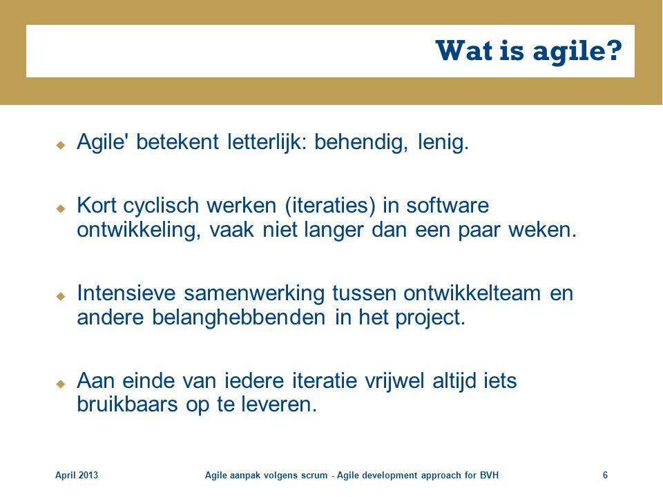 Wat is agile. Agile betekent letterlijk: behendig, lenig.