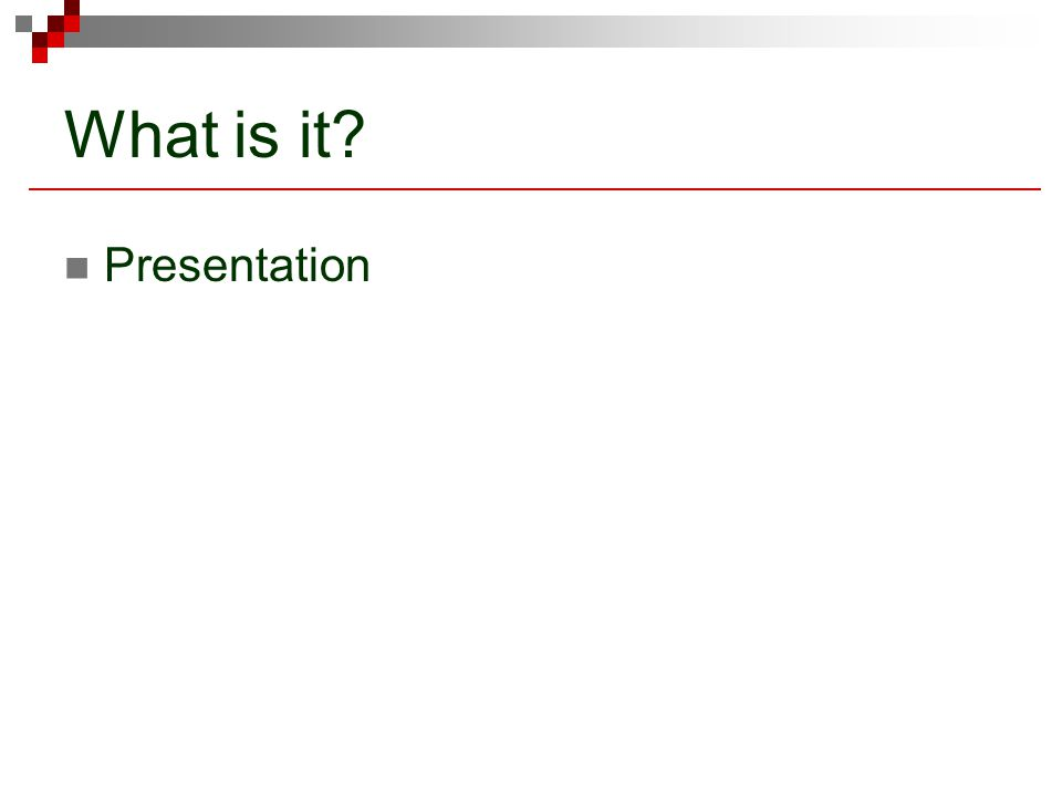 What is it Presentation
