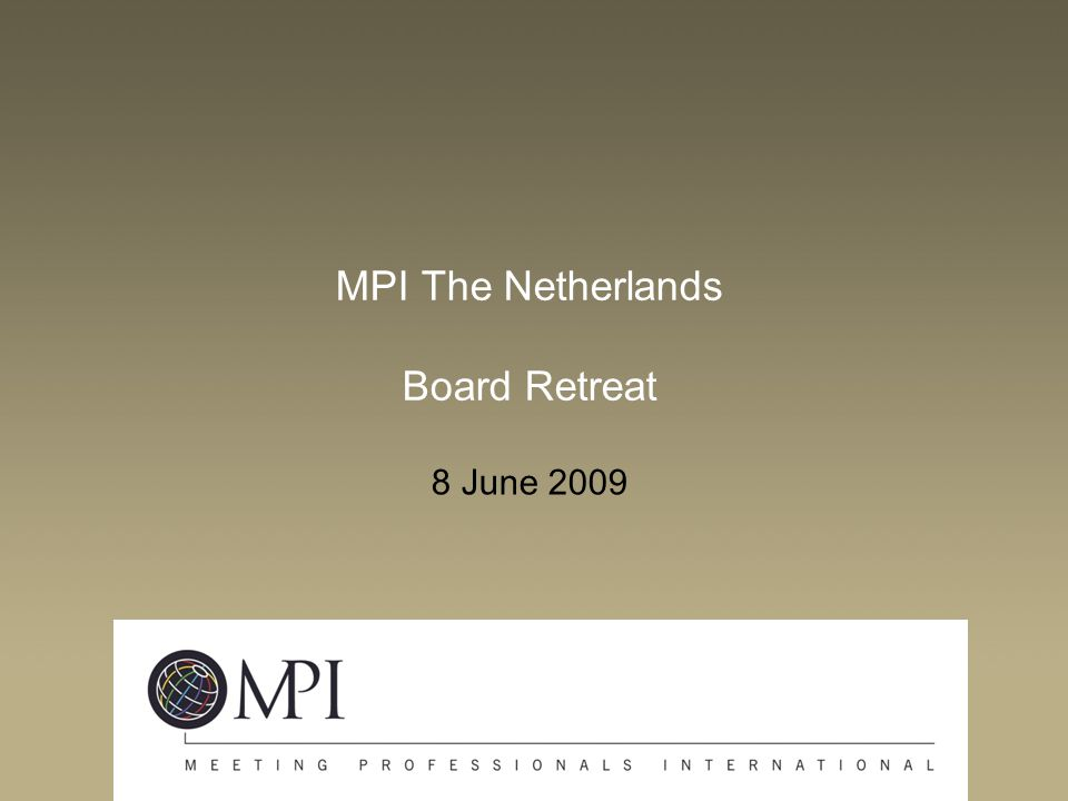 74 MPI The Netherlands Board Retreat 8 June 2009