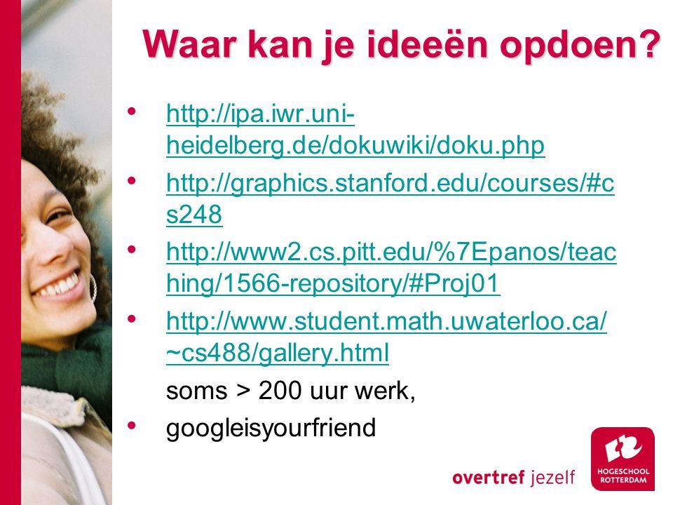 Waar kan je ideeën opdoen? Waar kan je ideeën opdoen? http://ipa.iwr.uni- heidelberg.de/dokuwiki/doku.php http://ipa.iwr.uni- heidelberg.de/dokuwiki/d