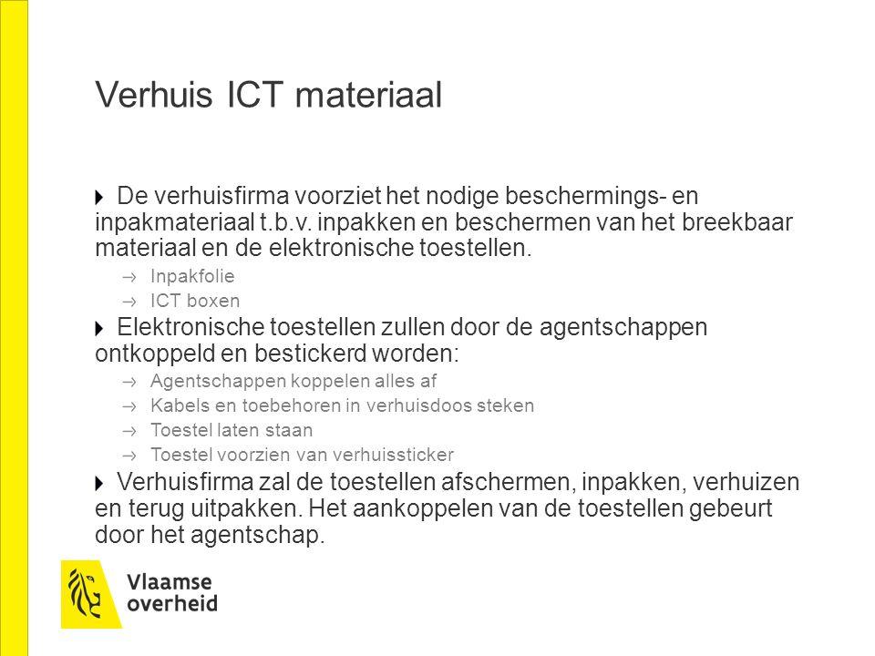 Verhuis ICT materiaal De verhuisfirma voorziet het nodige beschermings- en inpakmateriaal t.b.v. inpakken en beschermen van het breekbaar materiaal en