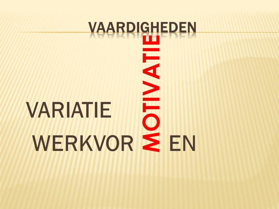 MOTIVATIE VARIATIE WERKVOR EN
