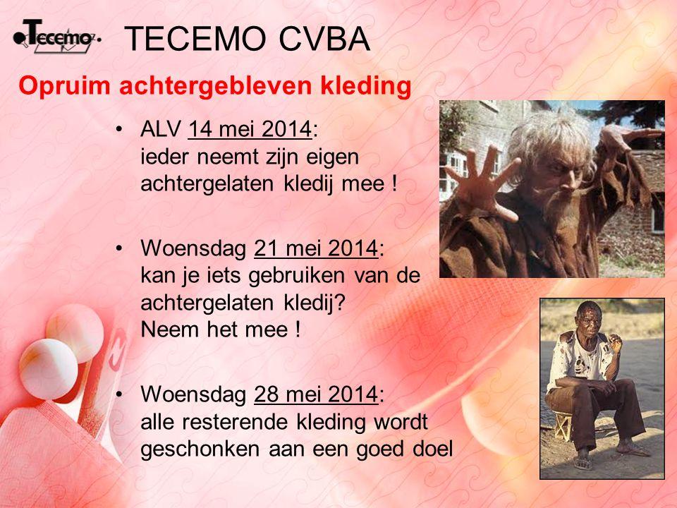 TECEMO CVBA Opruim achtergebleven kleding ALV 14 mei 2014: ieder neemt zijn eigen achtergelaten kledij mee ! Woensdag 21 mei 2014: kan je iets gebruik