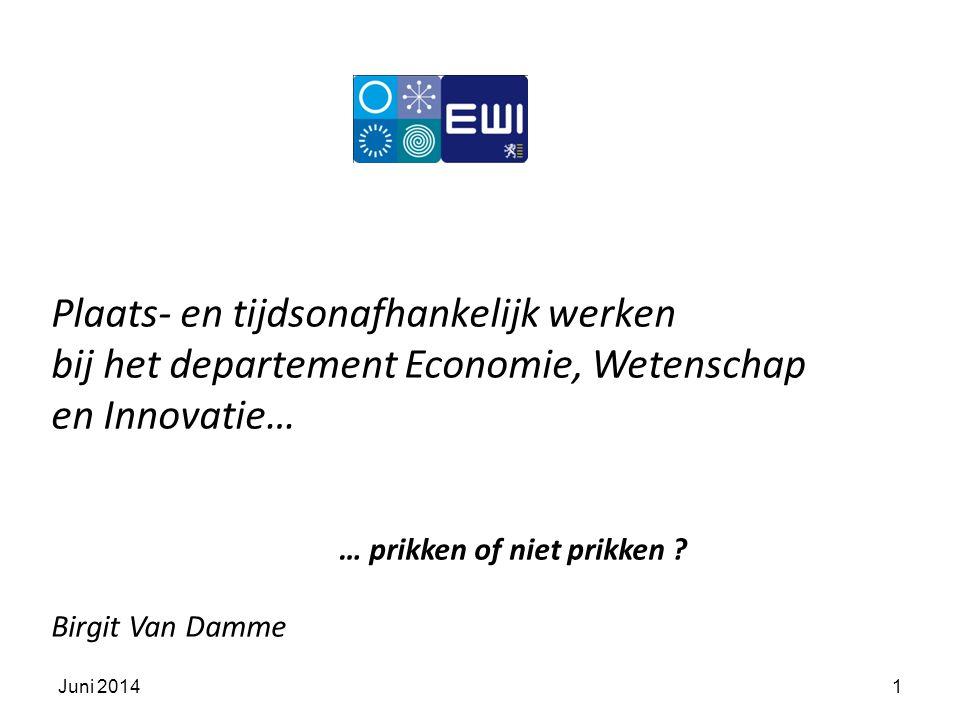 Plaats- en tijdsonafhankelijk werken bij het departement Economie, Wetenschap en Innovatie… … prikken of niet prikken .