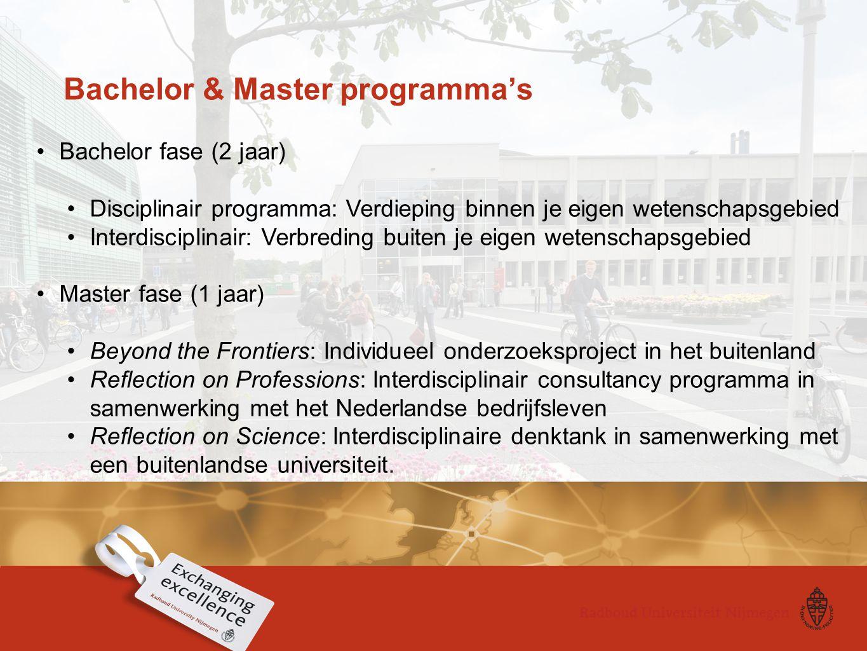Bachelor fase (2 jaar) Disciplinair programma: Verdieping binnen je eigen wetenschapsgebied Interdisciplinair: Verbreding buiten je eigen wetenschapsg