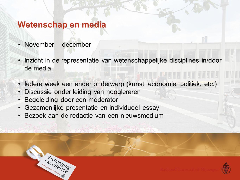 Wetenschap en media November – december Inzicht in de representatie van wetenschappelijke disciplines in/door de media Iedere week een ander onderwerp