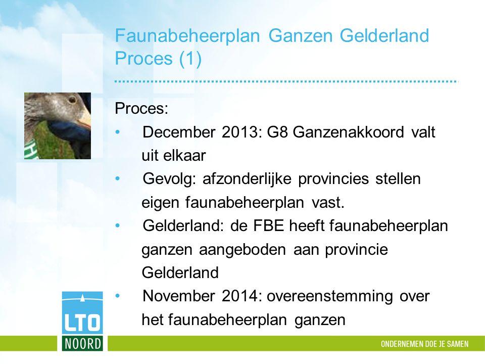 Faunabeheerplan Ganzen Gelderland Proces (1) Proces: December 2013: G8 Ganzenakkoord valt uit elkaar Gevolg: afzonderlijke provincies stellen eigen fa