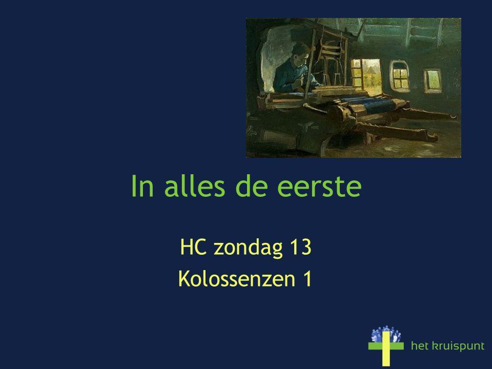 In alles de eerste HC zondag 13 Kolossenzen 1