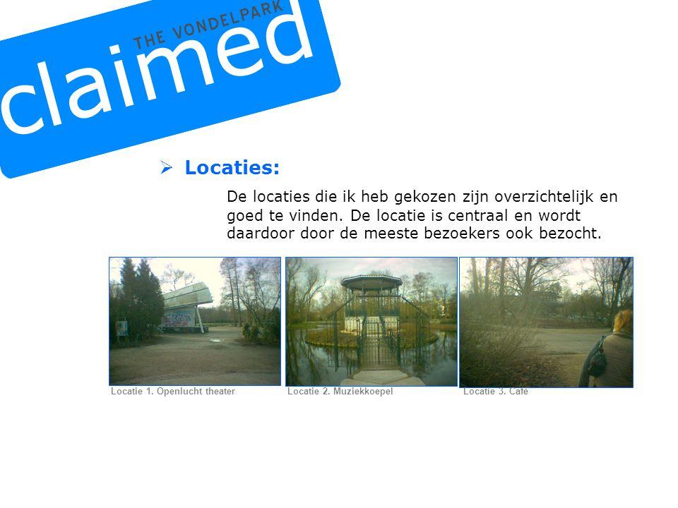  Locaties: De locaties die ik heb gekozen zijn overzichtelijk en goed te vinden.