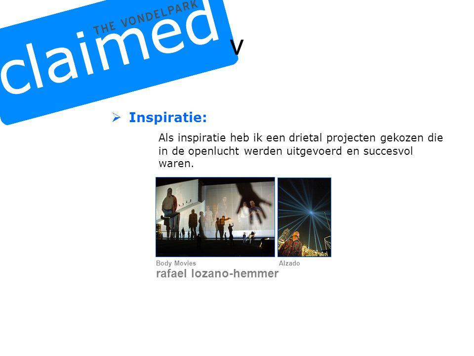 v  Inspiratie: Als inspiratie heb ik een drietal projecten gekozen die in de openlucht werden uitgevoerd en succesvol waren.
