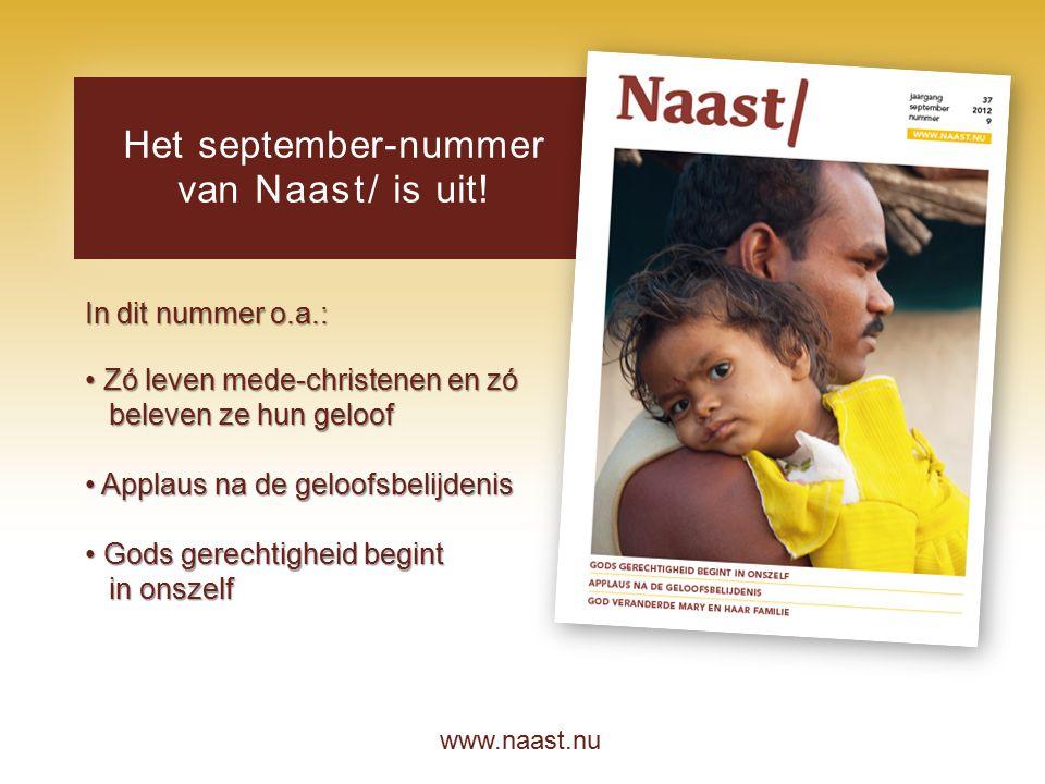 www.naast.nu.. Het september-nummer van Naast/ is uit! In dit nummer o.a.: Zó leven mede-christenen en zó Zó leven mede-christenen en zó beleven ze hu