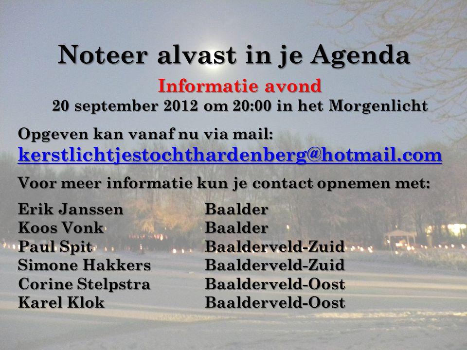 Noteer alvast in je Agenda Informatie avond 20 september 2012 om 20:00 in het Morgenlicht Opgeven kan vanaf nu via mail: kerstlichtjestochthardenberg@