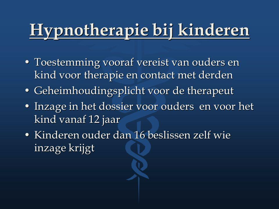 Hypnotherapie bij kinderen Toestemming vooraf vereist van ouders en kind voor therapie en contact met derdenToestemming vooraf vereist van ouders en k