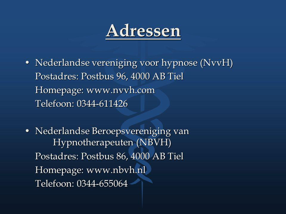 Adressen Nederlandse vereniging voor hypnose (NvvH)Nederlandse vereniging voor hypnose (NvvH) Postadres: Postbus 96, 4000 AB Tiel Homepage: www.nvvh.c