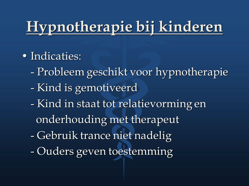 Hypnotherapie bij kinderen Indicaties:Indicaties: - Probleem geschikt voor hypnotherapie - Kind is gemotiveerd - Kind in staat tot relatievorming en o