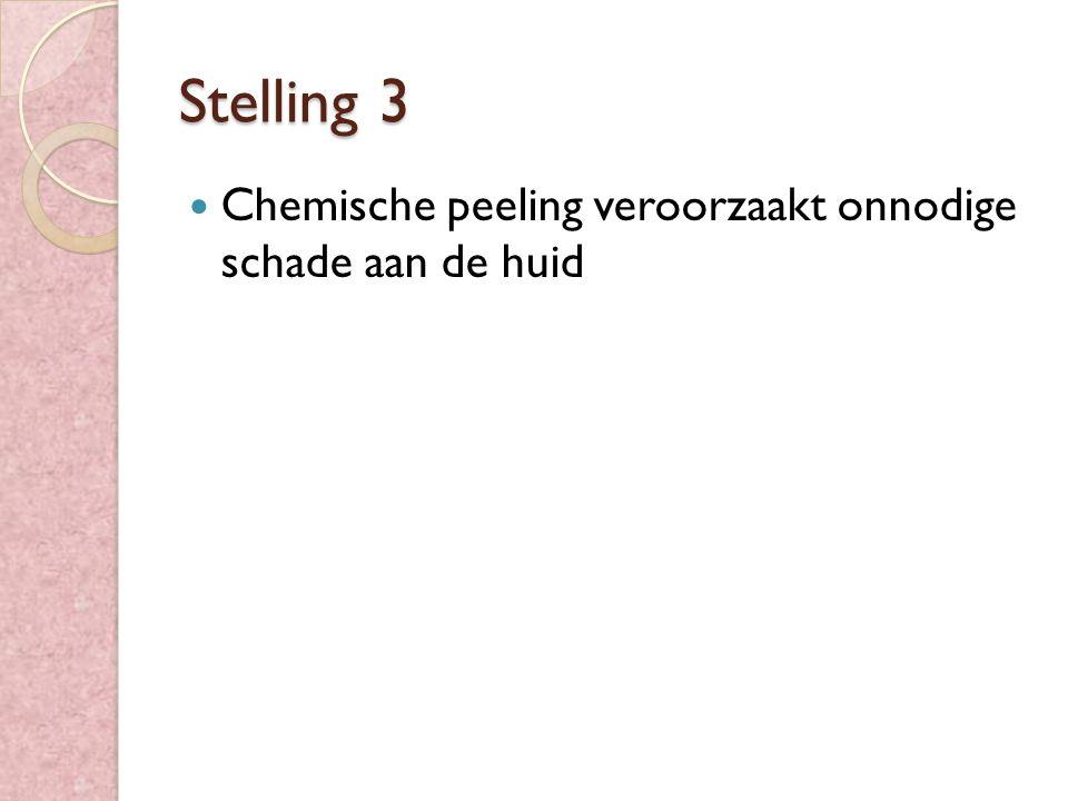 Stelling 3 Chemische peeling veroorzaakt onnodige schade aan de huid