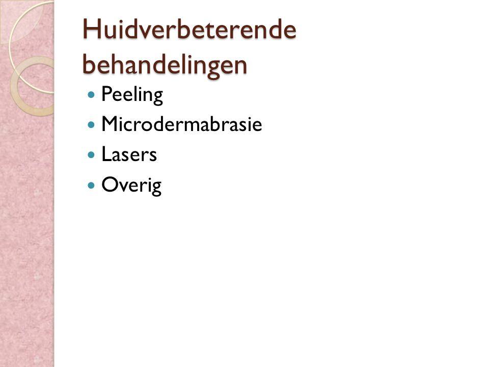 Huidverbeterende behandelingen Peeling Microdermabrasie Lasers Overig