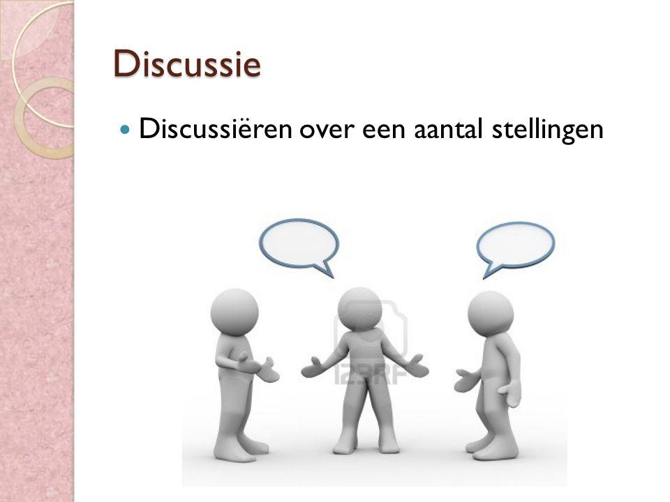 Discussie Discussiëren over een aantal stellingen