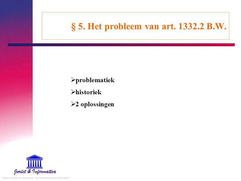 § 5. Het probleem van art. 1332.2 B.W.  problematiek  historiek  2 oplossingen