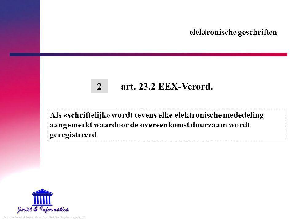 elektronische geschriften Als «schriftelijk» wordt tevens elke elektronische mededeling aangemerkt waardoor de overeenkomst duurzaam wordt geregistreerd 2art.