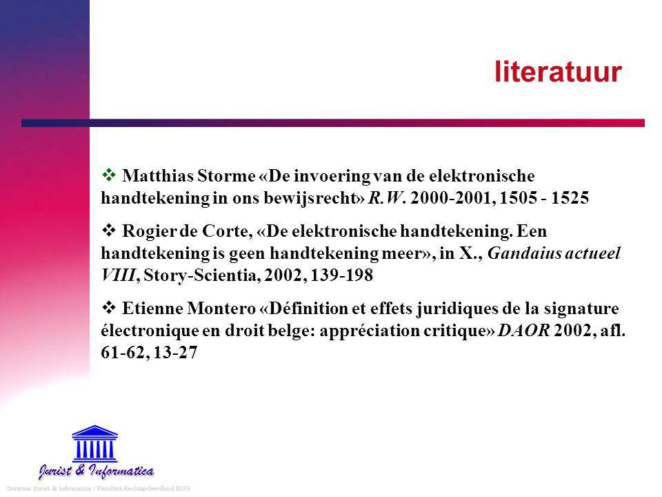 literatuur  Matthias Storme «De invoering van de elektronische handtekening in ons bewijsrecht» R.W.