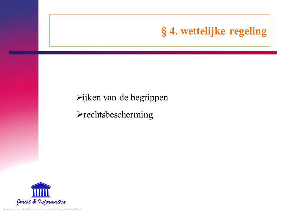 § 4. wettelijke regeling  ijken van de begrippen  rechtsbescherming