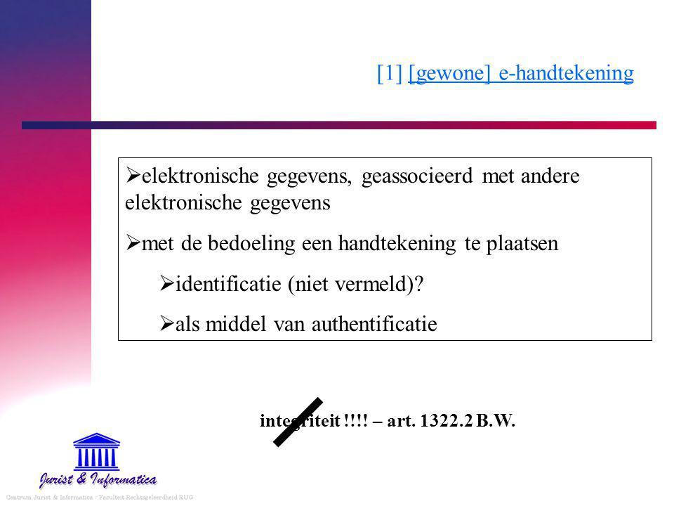 [1] [gewone] e-handtekening  elektronische gegevens, geassocieerd met andere elektronische gegevens  met de bedoeling een handtekening te plaatsen  identificatie (niet vermeld).