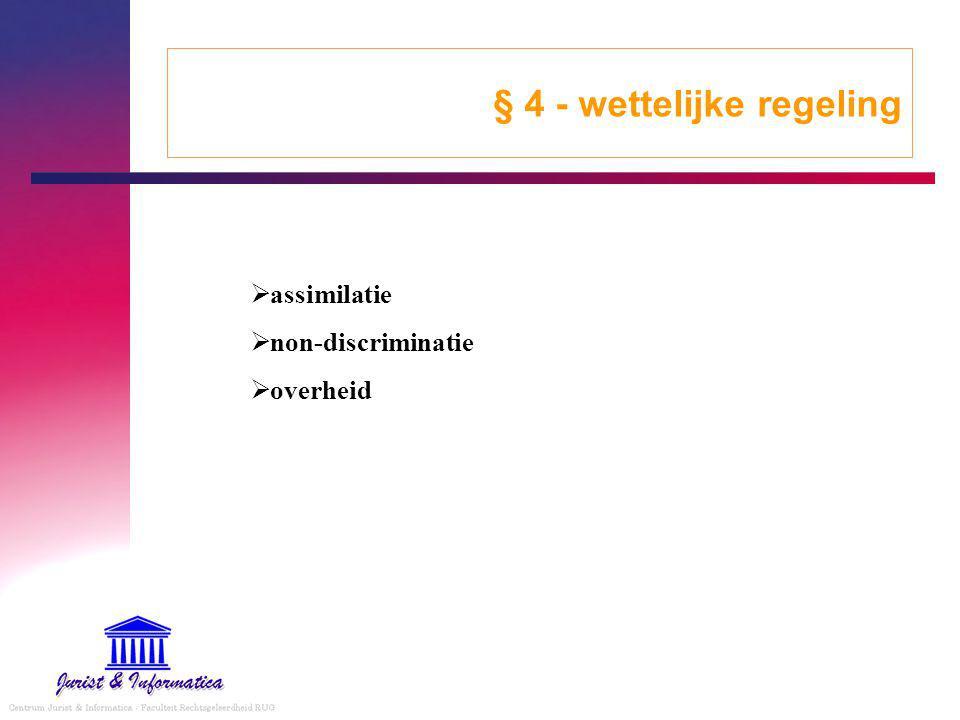 § 4 - wettelijke regeling  assimilatie  non-discriminatie  overheid
