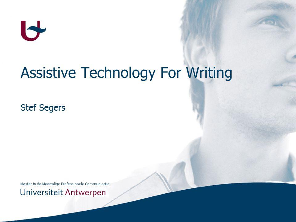 Master in de Meertalige Professionele Communicatie Assistive Technology For Writing Stef Segers