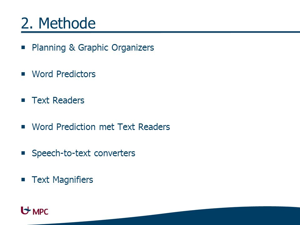 Planning & Graphic Organizers  Word Predictors  Text Readers  Word Prediction met Text Readers  Speech-to-text converters  Text Magnifiers