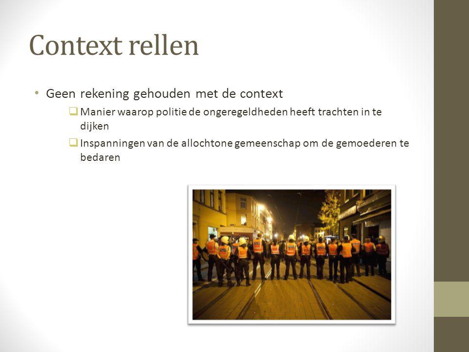 Context rellen Geen rekening gehouden met de context  Manier waarop politie de ongeregeldheden heeft trachten in te dijken  Inspanningen van de allo