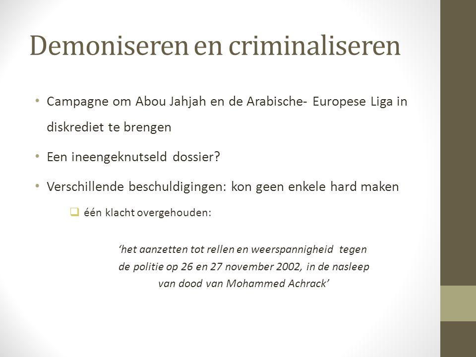 Demoniseren en criminaliseren Campagne om Abou Jahjah en de Arabische- Europese Liga in diskrediet te brengen Een ineengeknutseld dossier? Verschillen