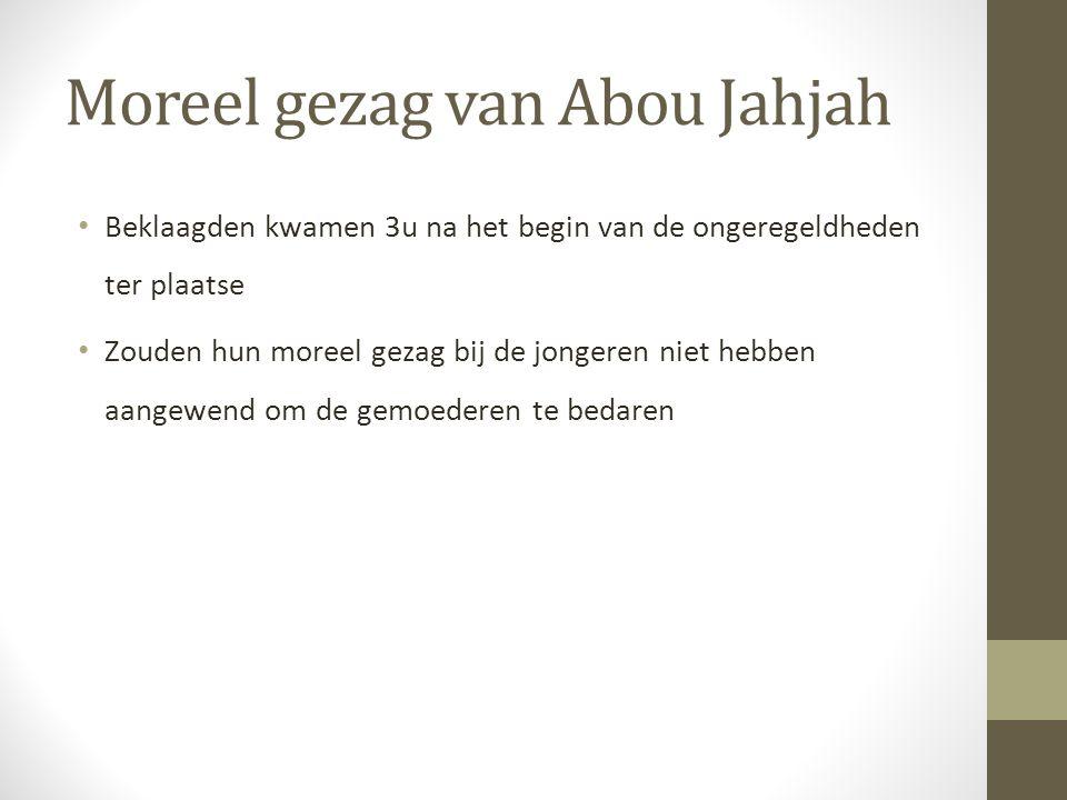 Moreel gezag van Abou Jahjah Beklaagden kwamen 3u na het begin van de ongeregeldheden ter plaatse Zouden hun moreel gezag bij de jongeren niet hebben