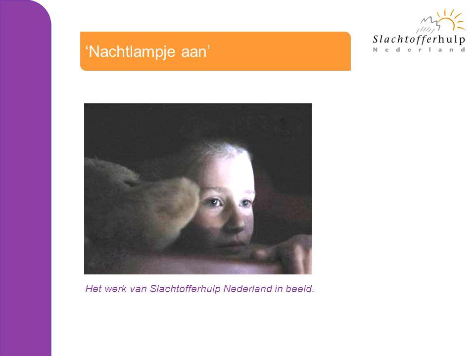 Het werk van Slachtofferhulp Nederland in beeld. 'Nachtlampje aan'