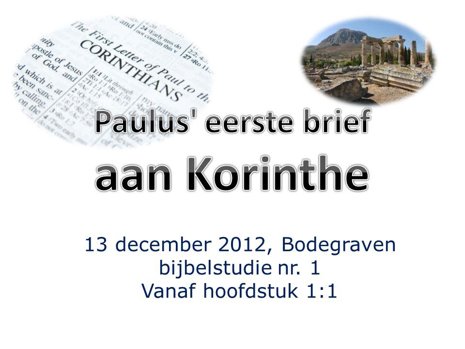 13 december 2012, Bodegraven bijbelstudie nr. 1 Vanaf hoofdstuk 1:1