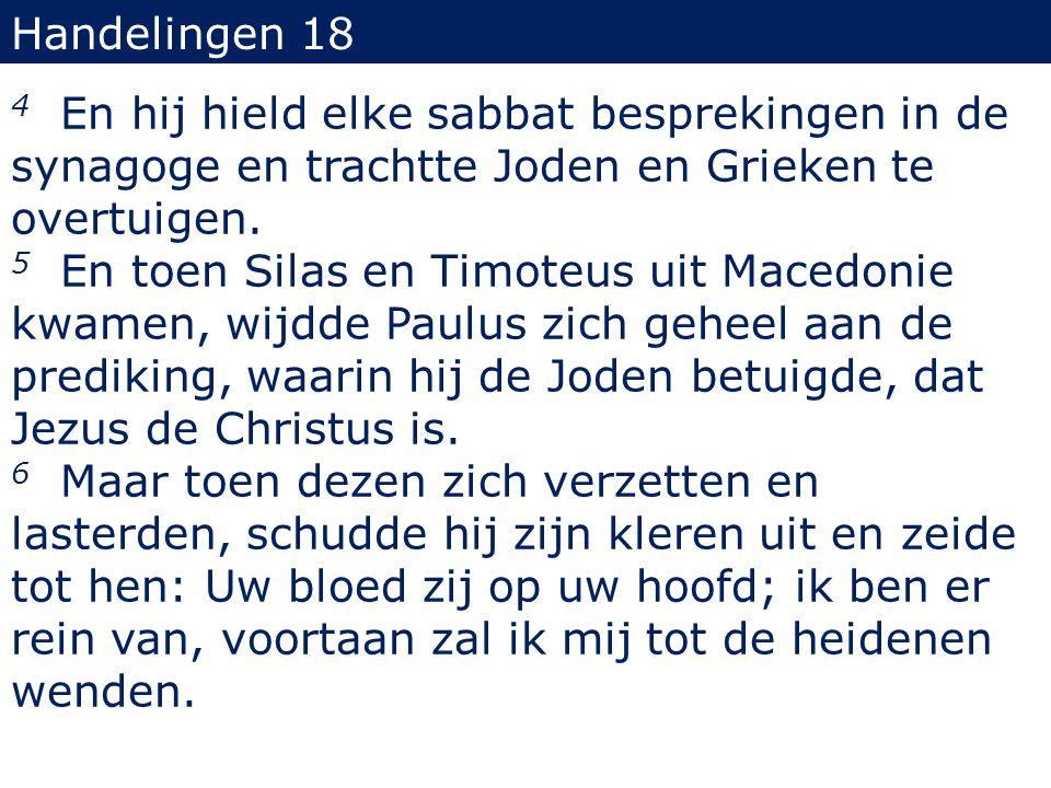 7 En hij vertrok vandaar en kwam in het huis van iemand, genaamd Titius Justus, die God vereerde, wiens huis naast de synagoge stond.
