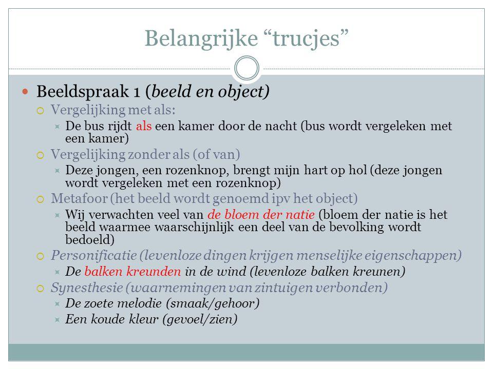"""Belangrijke """"trucjes"""" Beeldspraak 1 (beeld en object)  Vergelijking met als:  De bus rijdt als een kamer door de nacht (bus wordt vergeleken met een"""