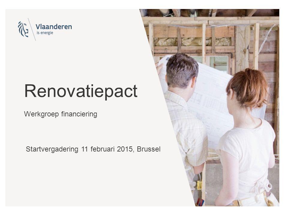 Doelstelling werkgroep financiering Een inventaris maken van financiële ondersteunings- maatregelen die in de Vlaamse context realiseerbaar zijn en als hefboomacties wezenlijke impact zullen hebben op het substantieel verhogen van de renovatiegraad.