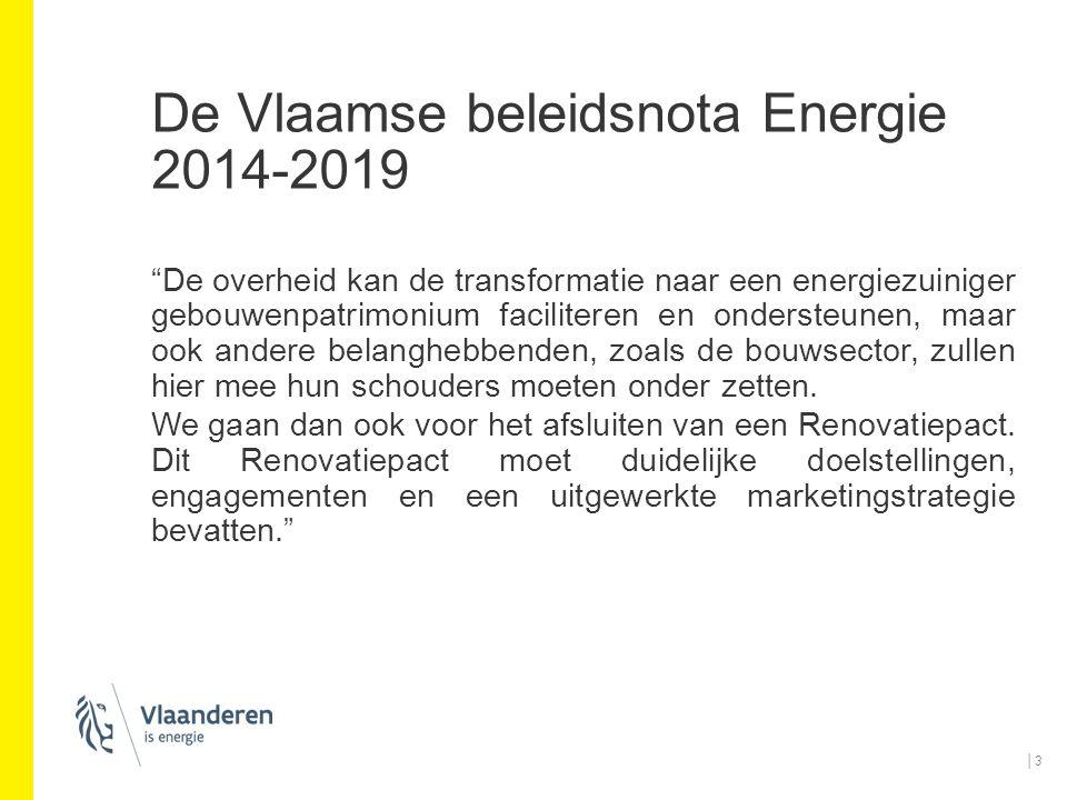 """De Vlaamse beleidsnota Energie 2014-2019 """"De overheid kan de transformatie naar een energiezuiniger gebouwenpatrimonium faciliteren en ondersteunen, m"""
