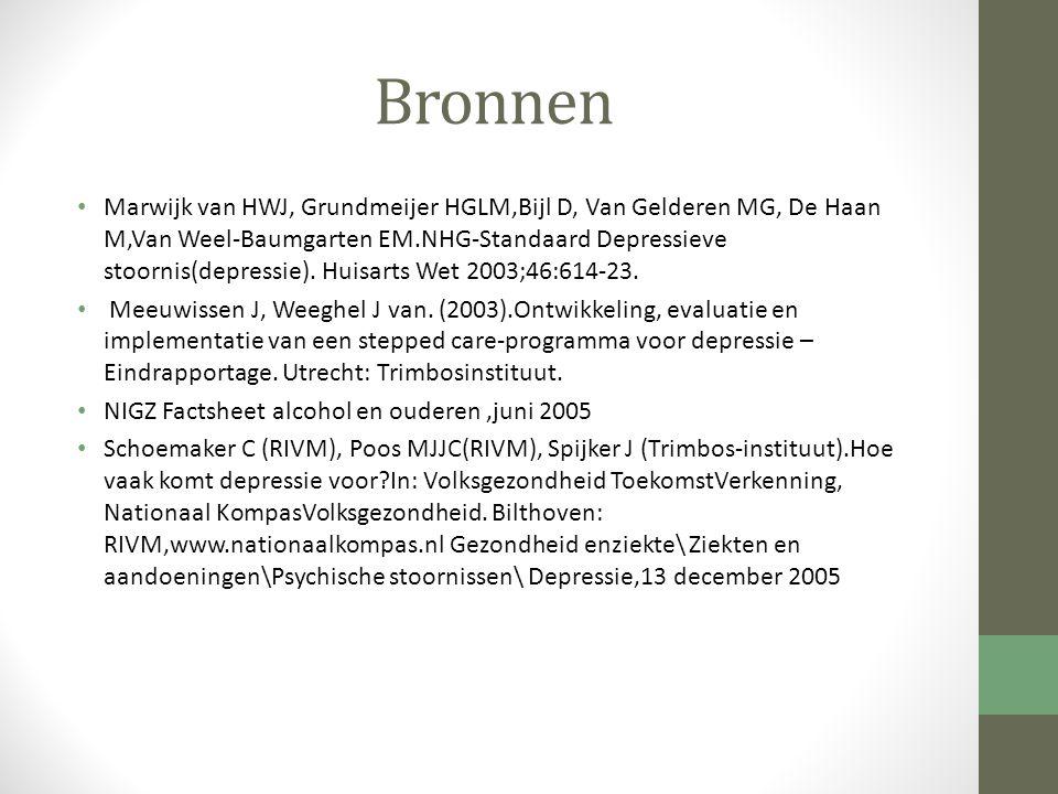 Bronnen Marwijk van HWJ, Grundmeijer HGLM,Bijl D, Van Gelderen MG, De Haan M,Van Weel-Baumgarten EM.NHG-Standaard Depressieve stoornis(depressie). Hui