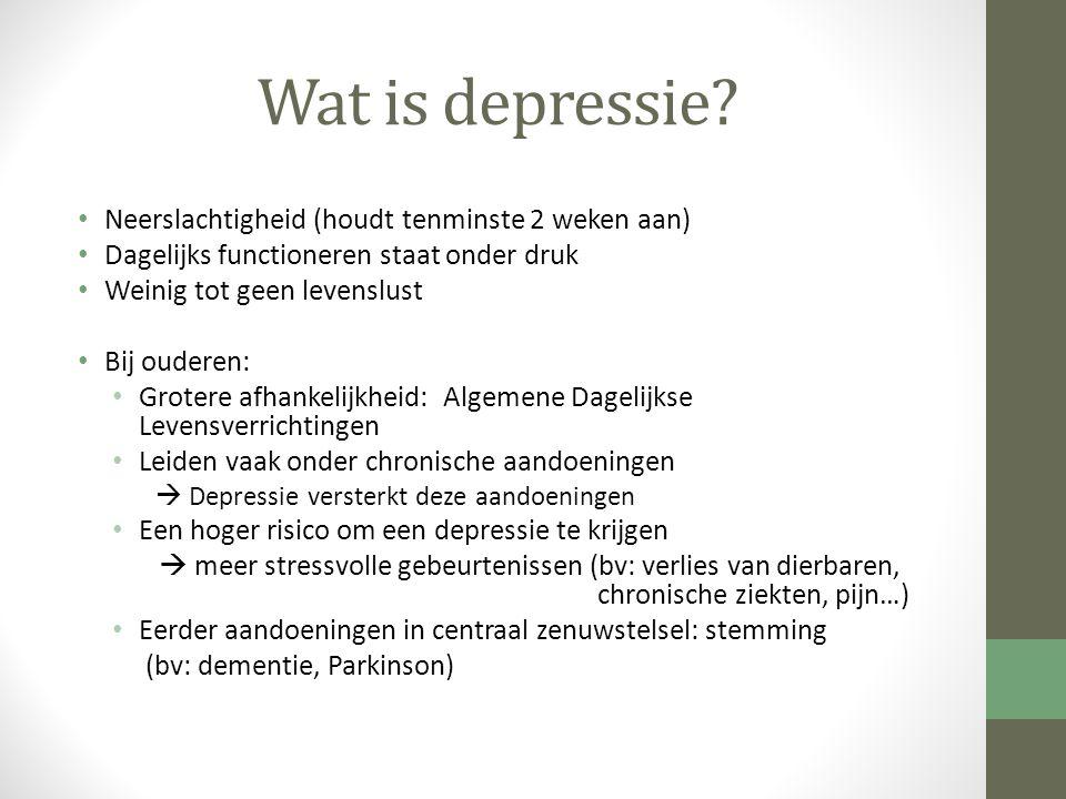 Wat is depressie? Neerslachtigheid (houdt tenminste 2 weken aan) Dagelijks functioneren staat onder druk Weinig tot geen levenslust Bij ouderen: Grote