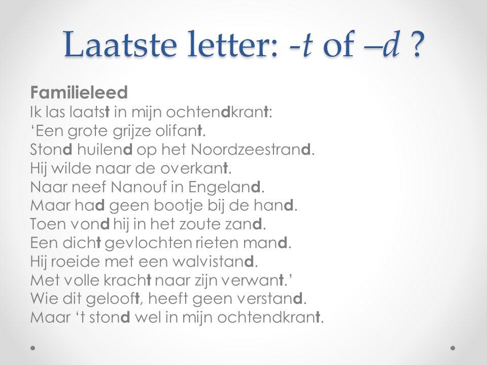 Laatste letter: -t of –d .