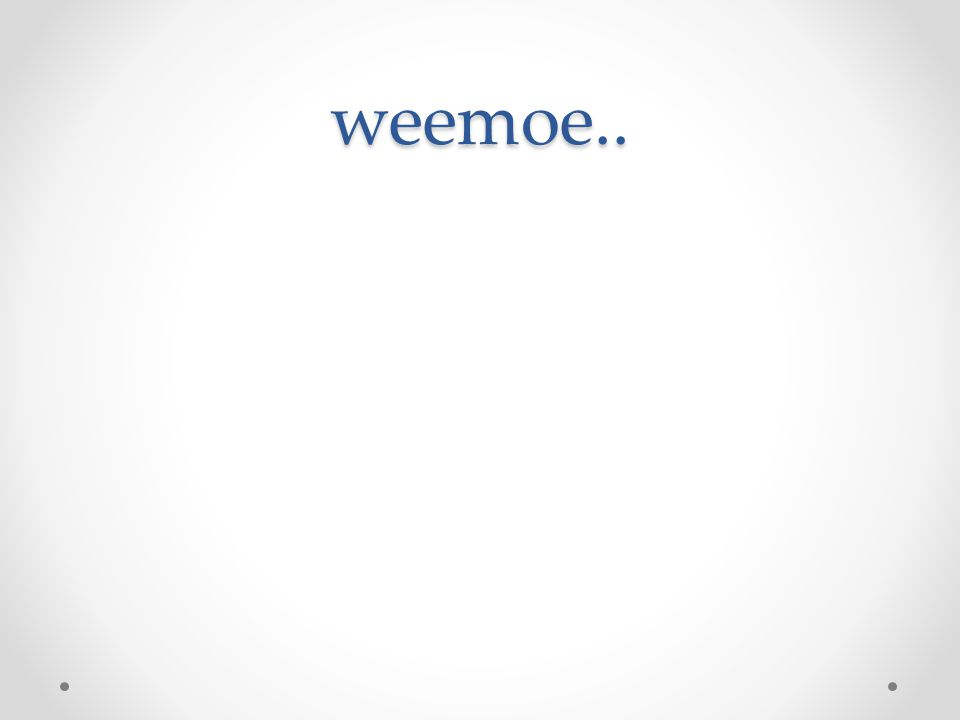 weemoe..