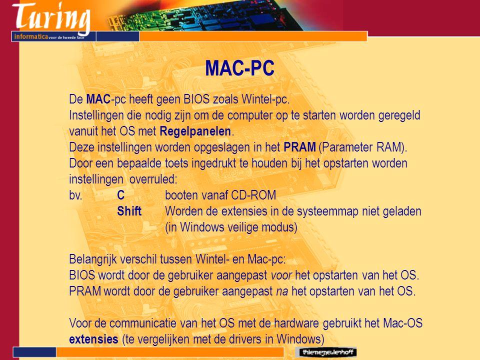 MAC-PC De MAC -pc heeft geen BIOS zoals Wintel-pc. Instellingen die nodig zijn om de computer op te starten worden geregeld vanuit het OS met Regelpan