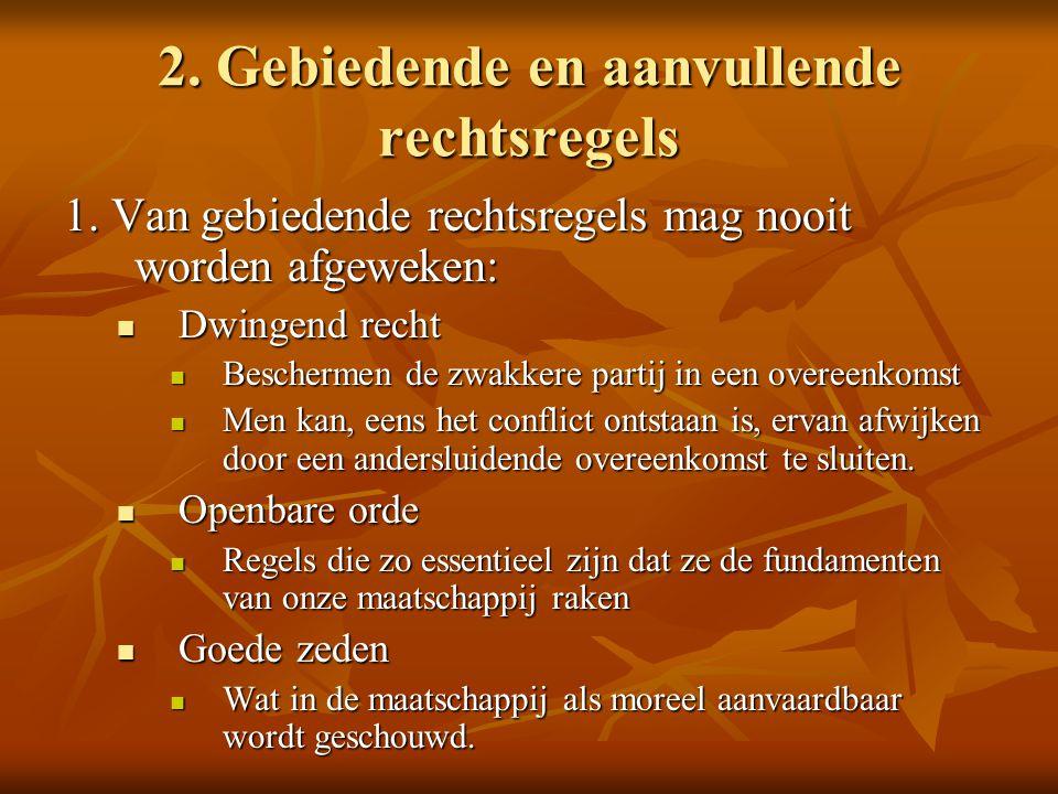 2.Gebiedende en aanvullende rechtsregels 1.