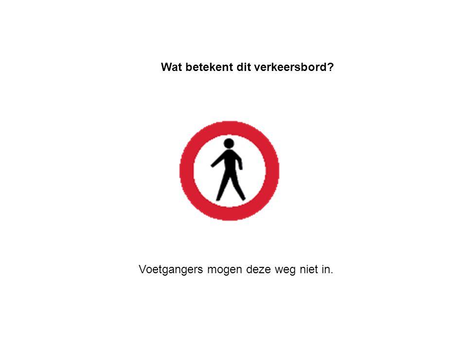 Voetpad, alleen bestemd voor voetgangers. Wat betekent dit verkeersbord?