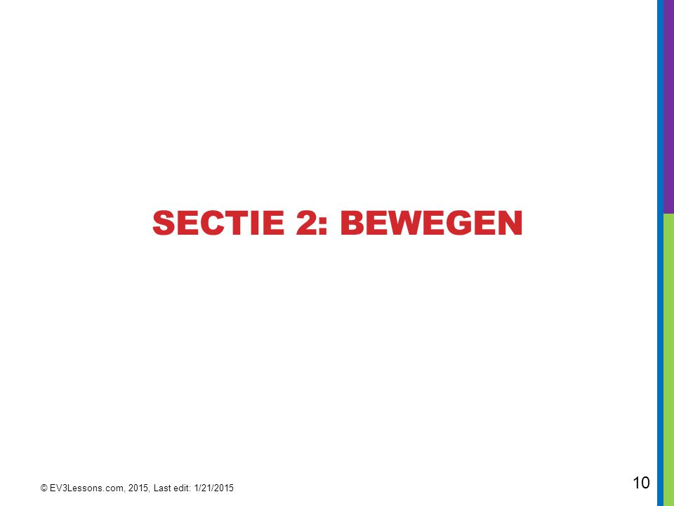 10 SECTIE 2: BEWEGEN © EV3Lessons.com, 2015, Last edit: 1/21/2015