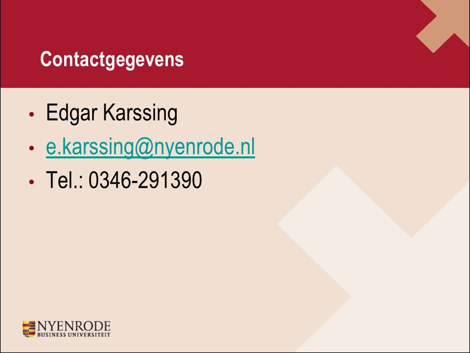 Contactgegevens Edgar Karssing e.karssing@nyenrode.nl Tel.: 0346-291390