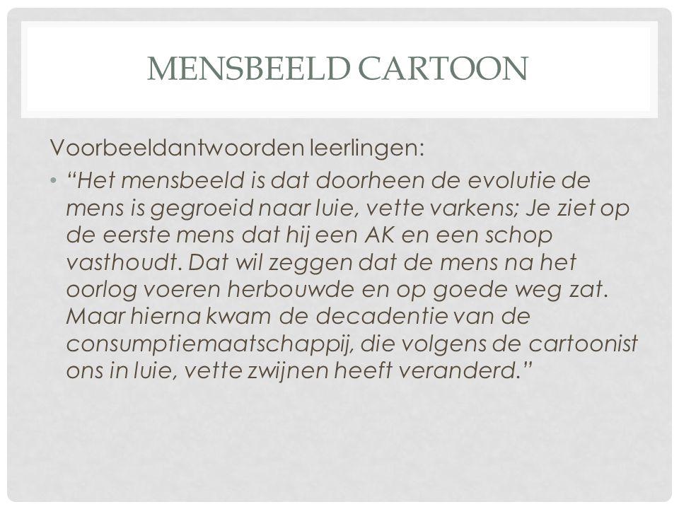 """MENSBEELD CARTOON Voorbeeldantwoorden leerlingen: """"Het mensbeeld is dat doorheen de evolutie de mens is gegroeid naar luie, vette varkens; Je ziet op"""