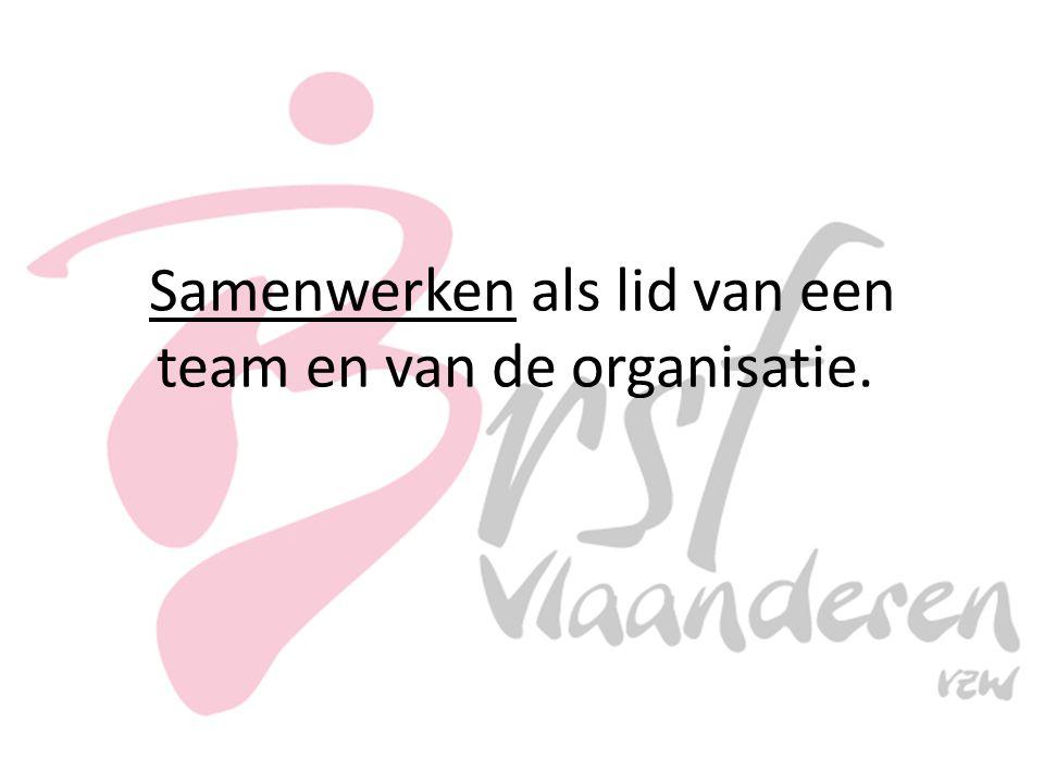 Samenwerken als lid van een team en van de organisatie.